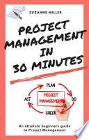 Project Management in 30 Minutes Book