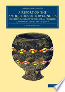 A Report on the Antiquities of Lower Nubia (the First Cataract to the Sudan Frontier) and Their Condition in 1906–7