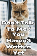 Don t Talk To Me   You Haven t Written Yet   A Journal for Lovers of Persan Cats
