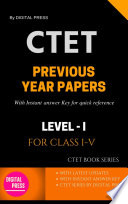DP's CTET SERIES: LAST YEAR PAPERS [CLASS 1-5]