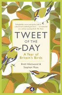 Tweet of the Day: A Year of Britain's Birds from the Acclaimed Radio 4 Series