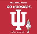 My First IU Words Go Hoosiers