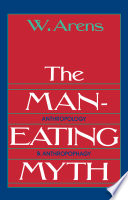 The Man Eating Myth   Anthropology and Anthropophagy