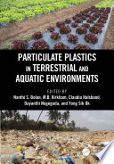 Particulate Plastics in Terrestrial and Aquatic Environments