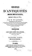 Cours d'antiquités monumentales professé à Caen, en 1830