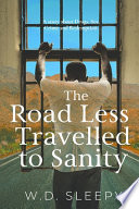 The Road Less Travelled to Sanity