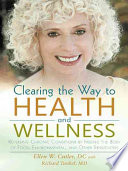 Clearing the Way to Health and Wellness Book PDF