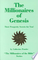 The Millionaires of Genesis, Their Prosperity Secrets for You!
