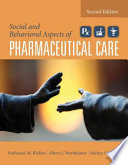 """Social and Behavioral Aspects of Pharmaceutical Care"" by Nathaniel M. Rickles, Albert I. Wertheimer, Mickey C. Smith"