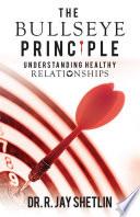 The Bullseye Principle  Understanding Healthy Relationships Book