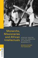 Monarchs  Missionaries   African Intellectuals Book PDF