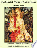 The Selected Works of Andrew Lang