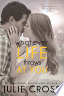 """Whatever Life Throws at You"" by Julie Cross"