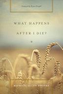 What Happens After I Die? [Pdf/ePub] eBook