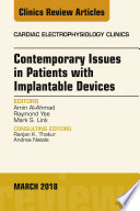 Contemporary Issues in Patients with Implantable Devices  an Issue of Cardiac Electrophysiology Clinics  E Book Book PDF