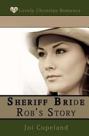 Sheriff Bride Rob s Story