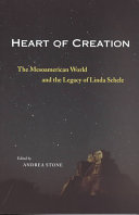 Heart of Creation: The Mesoamerican World and the Legacy of ...