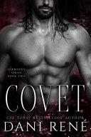 Covet: A Dark Second Chance Romance Book