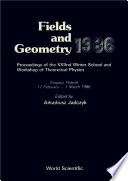 Fields And Geometry 1986   Proceedings Of The 22nd Winter School And Workshop Of Theoretical Physics