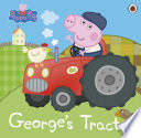 Peppa Pig  George   s Tractor