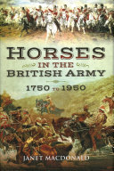 Horses in the British Army 1750 to 1950