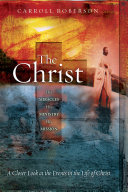 The Christ  His Miracles His Ministry His Mission