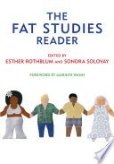 """The Fat Studies Reader"" by Esther Rothblum, Sondra Solovay, Marilyn Wann"