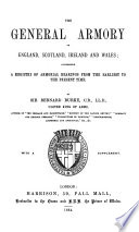 The General Armory of England  Scotland  Ireland  and Wales Book PDF