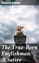 The True-Born Englishman: A Satire [Pdf/ePub] eBook