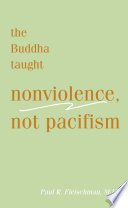 Buddha Taught Nonviolence  Not Pacifism