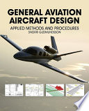 """General Aviation Aircraft Design: Applied Methods and Procedures"" by Snorri Gudmundsson"