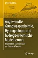 Angewandte Grundwasserchemie, Hydrogeologie und hydrogeochemische ...