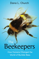 The Beekeepers  How Humans Changed the World of Bumble Bees  Scholastic Focus