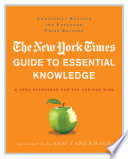 """""""The New York Times Guide to Essential Knowledge: A Desk Reference for the Curious Mind"""" by The New York Times"""