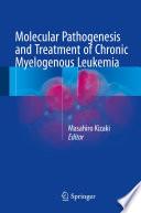 Molecular Pathogenesis and Treatment of Chronic Myelogenous Leukemia