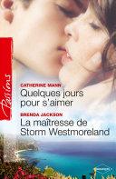 Quelques jours pour s'aimer - La maîtresse de Storm Westmoreland