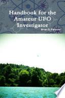 Handbook For The Amateur Ufo Investigator