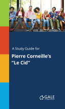 A Study Guide for Pierre Corneille's