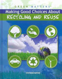 Making Good Choices About Recycling and Reuse