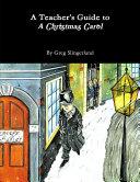 A Teacher's Guide to A Christmas Carol