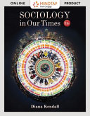 Sociology in Our Times   Understanding Society  5th Ed   Mindtap Sociology  1 Term 6 Months Printed Access Card  Enhanced for Kendalls Sociology in Our Times  11th Ed