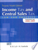 Income Tax and Central Sales Tax Law and Practice