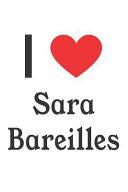 I Love Sara Bareilles  Sara Bareilles Designer Notebook
