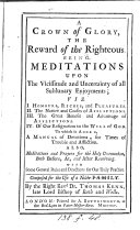 A crown of glory, the reward of the righteous, meditations. To which is added, A manual of devotions, for times of trouble [&c.].