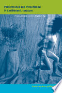 Performance and Personhood in Caribbean Literature