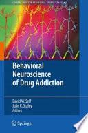 Behavioral Neuroscience of Drug Addiction