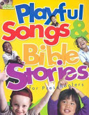 Playful Songs and Bible Stories for Preschoolers
