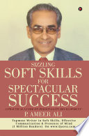Sizzling Soft Skills for Spectacular Success Book