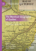 The Mystical Geography of Quebec
