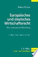 Europäisches und deutsches Wirtschaftsrecht  : eine systematische Darstellung